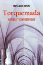 Torquemada. Intrigas y controversias