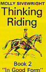 "Thinking riding. Book 2. ""In good form"""