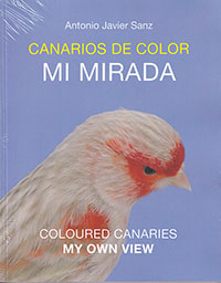 Canarios de color. Mi mirada / Coloured canaries. My own view