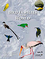 Bird Families of the World. An Invitation to the Spectacular Diversity of Birds