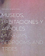 Museos, habitaciones y árboles / Museums, bedrooms and trees