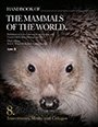 Handbook of the Mammals of the World. Volume 8. Insectivores, Sloths and Colugos