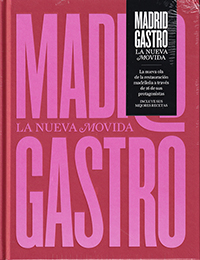 Madrid Gastro. La Nueva Movida