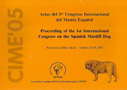 Actas del 1er Congreso Internacional del Mastín Español / Proceeding of the Ist International Congress on the Spanish Mastiff Dog