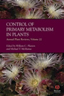 Annual plant reviews. Volume 22. Control of primary metabolism in plants