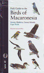 Birds of Macaronesia, Field guide to the. Azores, Madeira, Canary Islands, Cape Verde