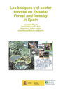 Bosques en el sector forestal en España, Los / Forest and forestry in Spain