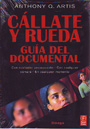 Cállate y rueda. Guía del documental