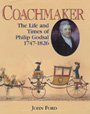 Coachmaker - The Life and Times of Philip Godsal 1747-1826