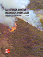 Defensa contra incendios forestales, La. Fundamentos y experiencias