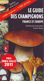 Guide des champignons, Le. France et Europe