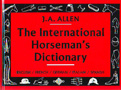 International horseman´s dictionary, The