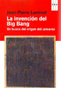 Invención del Big Bang, La