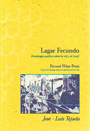 Lagar Fecundo (Antología poética sobre la vid y el vino) / Fecund Wine-Press (A poetical anthology of texts on the vineyard and wine)