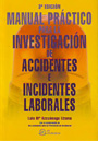 Manual práctico para la investigación de accidentes e incidentes laborales