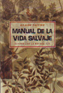 Manual de la vida salvaje. Revivir con la naturaleza