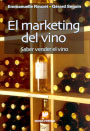 Marketing del vino, El. Saber vender el vino