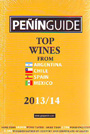 Peñín Guide. Top vines from Argentina, Chile, Spain, Mexico. 2013/14