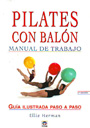 Pilates con balón. Manual de trabajo