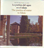Poética del agua en el islam, La / The poetics of water in Islam