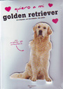Quiero a mi golden retriever