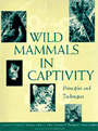 Wild mammals in captivity. Principles and techniques